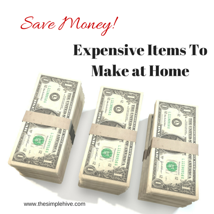 Expensive Items to Make at Home - the simple hive